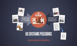 LOS CRISTIANOS PERSEGUIDOS