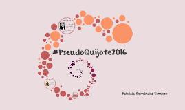 #PSEUDOQUIJOTE2016