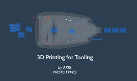 3D Printing for Tooling