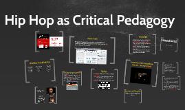 Hip Hop as Critical Pedagogy by Brandon Zoras on Prezi