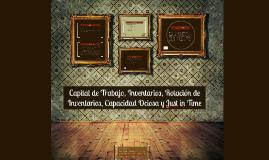 Copy of Capital de Trabajo, Inventarios, Rotación de Inventarios, Ca