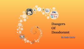 Dangers Of Deodorant