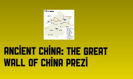 Ancient China: The Great Wall of China Prezi