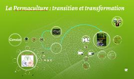 La Permaculture : Transition et Transformation
