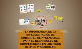 Copy of La importancia de la implementación de ambientes de aprendiz