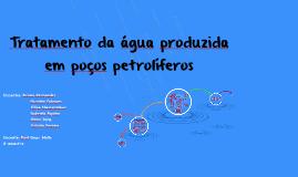 Tratamento da água produzida em poços petrolíferos