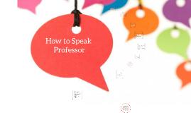 How to Speak Professor