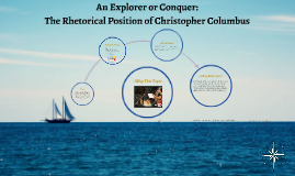 An Explorer or Conquer: The Rhetorical Position Of Christopher Columbus