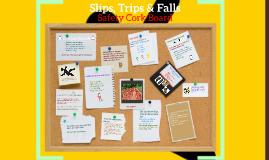 Copy of Safety Cork Board; Slips, Trips & Falls