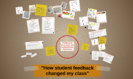 How student feedback changed my class - February 2016