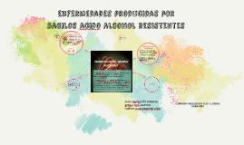 Copy of enfermedades producidas por bacilos acido alcohol resistente