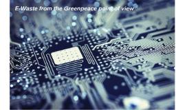 E-Waste in the Greenpeace POV