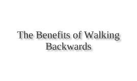 Benefits of Walking Backwards