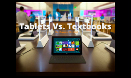 Copy of Tablets Vs. Textbooks