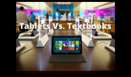 Copy of Tablets Vs. Textbooks