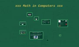 xxx Math in Computers xxx