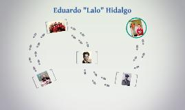 """Eduardo """"Lalo"""" Hidalgo"""