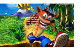 """#3 """"The History Of..."""" Gaming Series- Crash Bandicoot"""