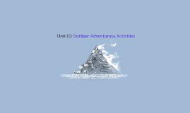 Copy of Unit 10: Outdoor Adventurous Activities