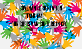 COVENANT ORIENTATION - TALK # 4