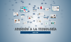 Copy of Adiccion a la tecnologia