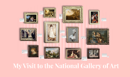 Copy of My Visit to the National Gallery of Art