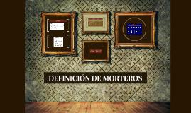 DEFINICIÓN DE MORTEROS