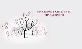 Copy of SEGURIDAD Y SALUD EN EL TRABAJO (SyST)