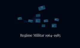 Regime Militar 1964-1985