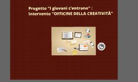 Le Officine della creatività