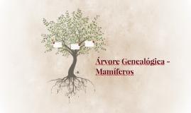 Árvore genealógica mamíferos by sheila bispo on prezi