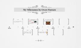 My Milestones by Owen Hansen