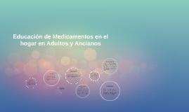 Educación de Medicamentos en el hogar en Adultos y Ancianos