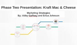 Phase Two Presentation: Kraft Mac & Cheese