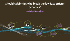 Should celebrities who break the law face stricter penalties