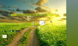 Copy of                 PROCESO DE PRODUCCIÓN DEL VINO ALBARIÑO
