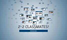 2-2 CLASSMATES!