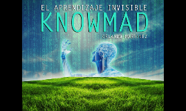 El Aprendizaje Invisible - Knowmad