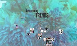 WEEK 2: Researching Trends