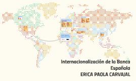 Internacionalizacion de la Banca Española