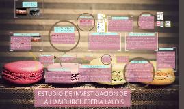 Copy of ESTUDIO DE INVESTIGACIÓN DE LA HAMBURGUESERIA LALO'S