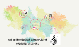 Las Inteligencias Multiples de gardner: musical