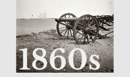 1860s: A Nation at War With Itself
