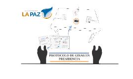 PROTOCOLO DE GIRAS EN PRESIDENCIA