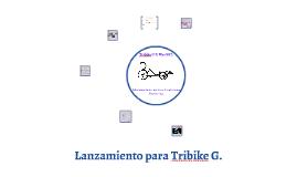Lanzamiento para Tribike G.