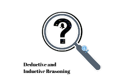Copy of Deductive/Indeductive Reasoning/Sherlock Holmes
