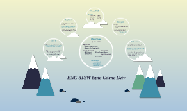 ENG 313W Epic Game Day