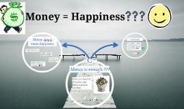Copy of Money = Happiness