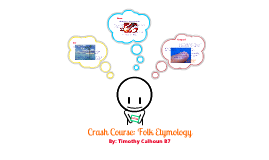 Crash Course: Folk Etymology