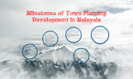 5. Milestone of town planning development in Malaysia